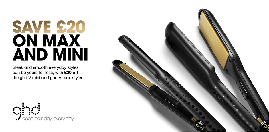 £20 off ghd mini and max