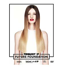 TONI&GUY DVD Future Foundation