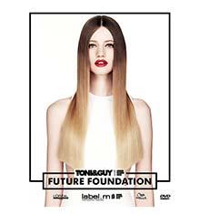 TONI&GUY DVD Future Foundation